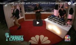 Desert Living on KMIR with Crowd Control Entertainment